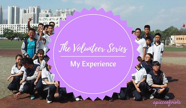 volunteer series my experience