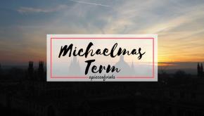 Reflection: Michaelmas Term | UniDiaries