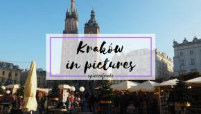 Kraków in Pictures | TravelDiaries